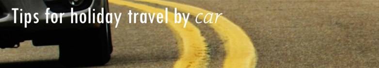 Tips for holiday travel by car