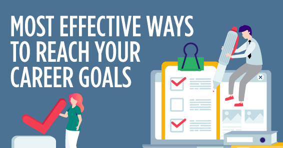 Most Effective ways to reach your career goals.