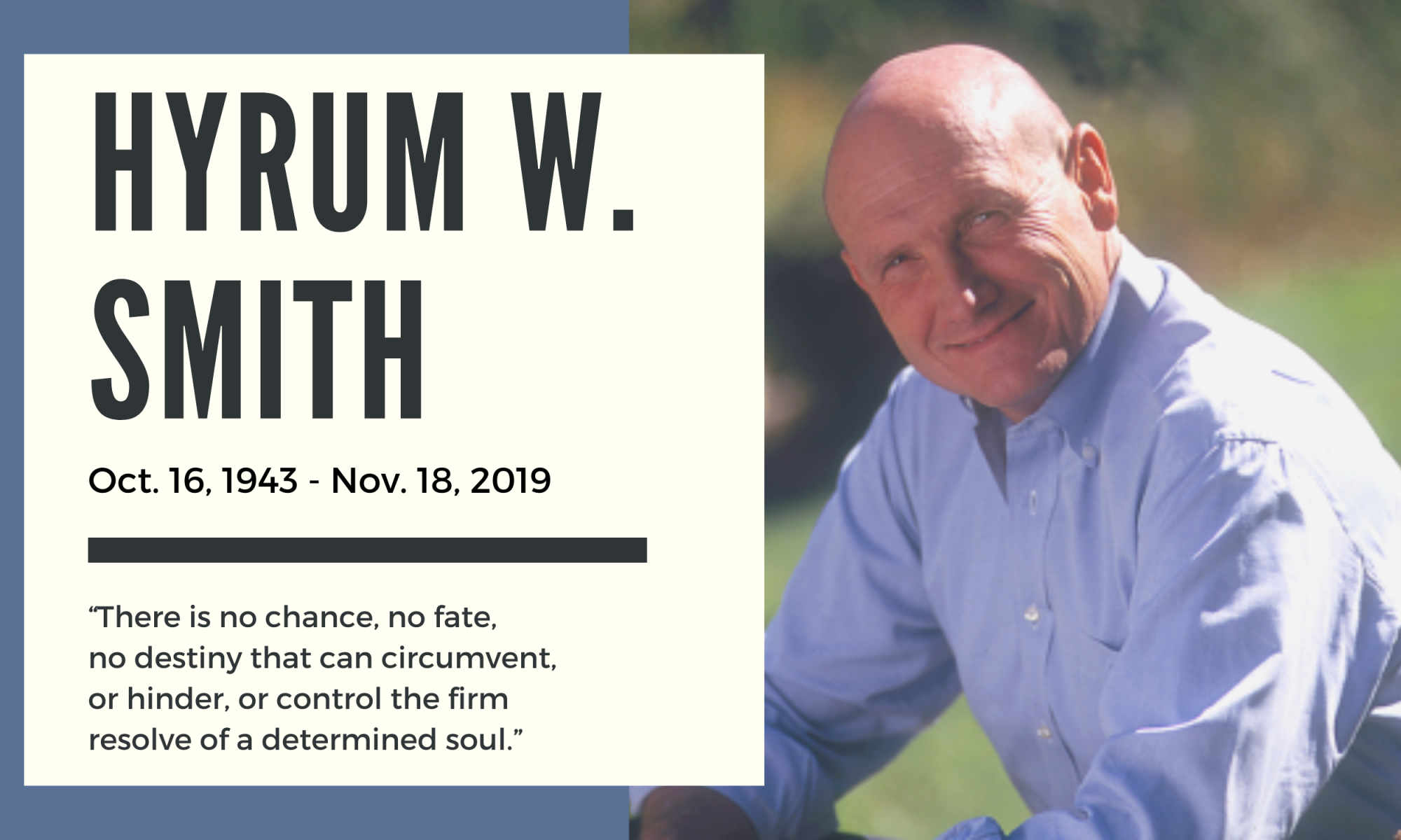 Hyrum W. Smith October 16, 1943 to November 18, 2019