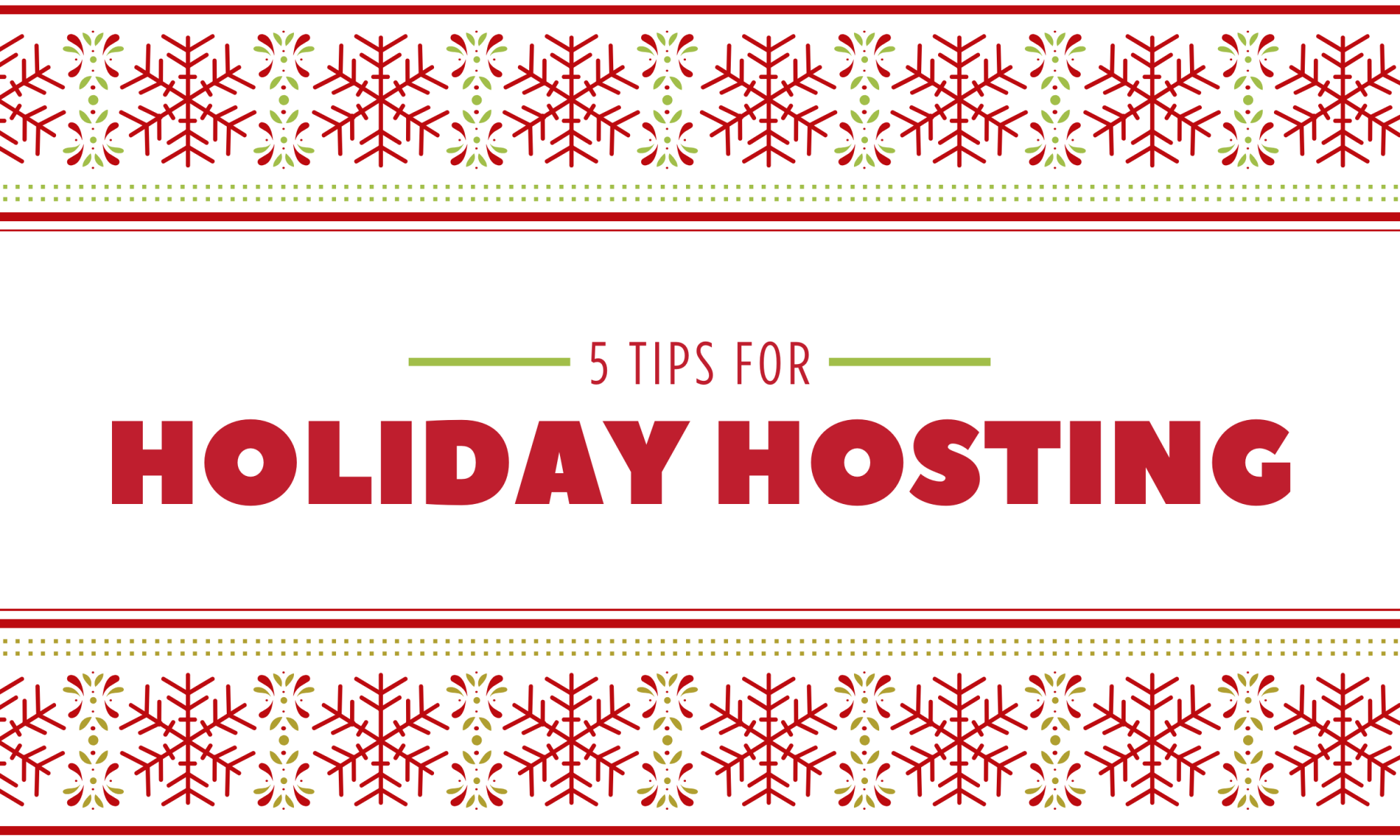 Five tips for holiday hosting.