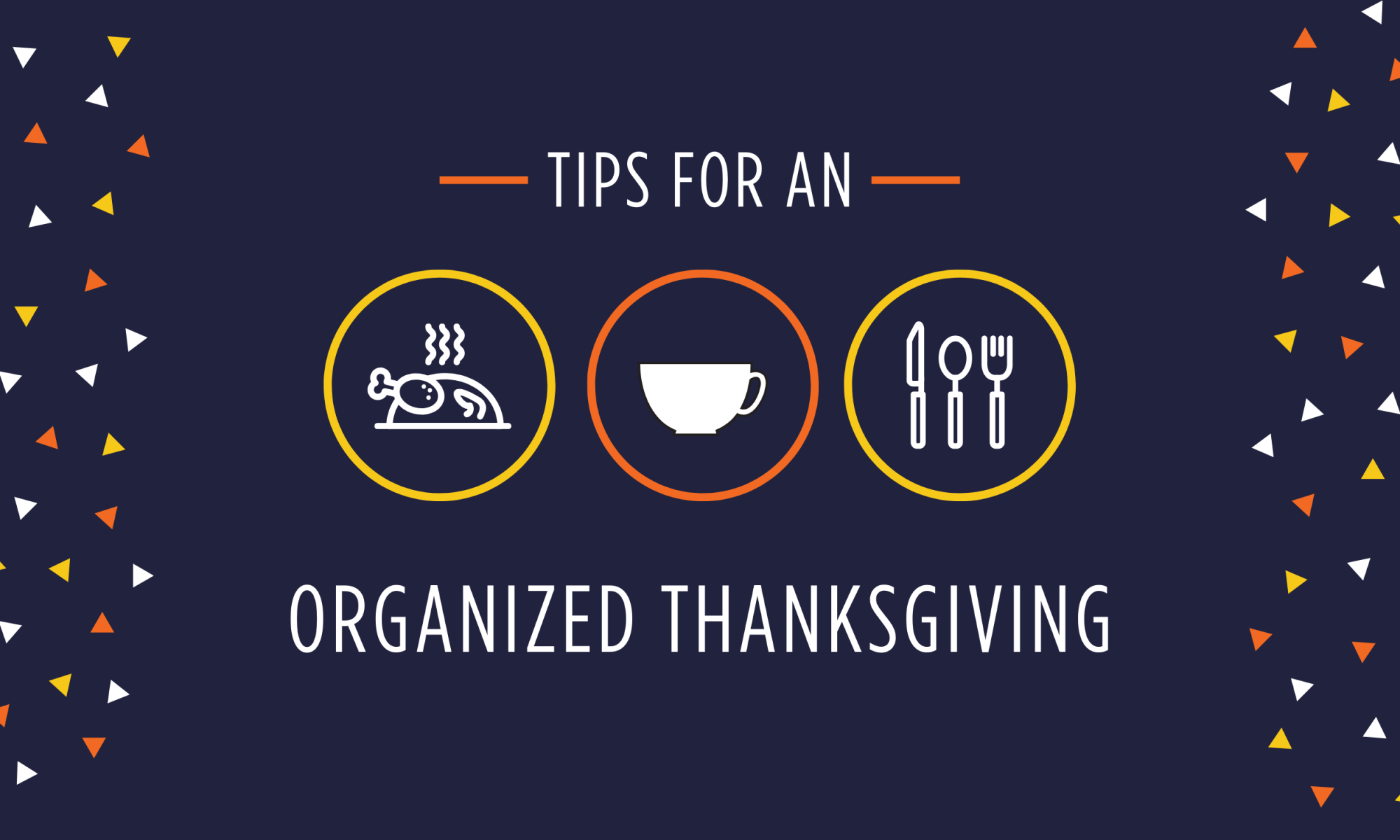 Tips for an organized thanksgiving.