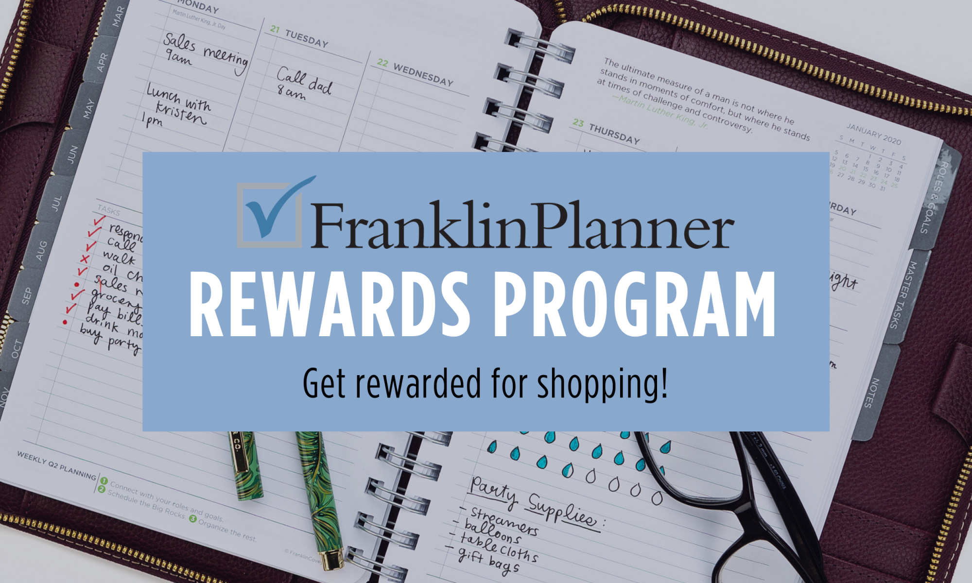 Franklin Planner Rewards program. Get rewarded for shopping.