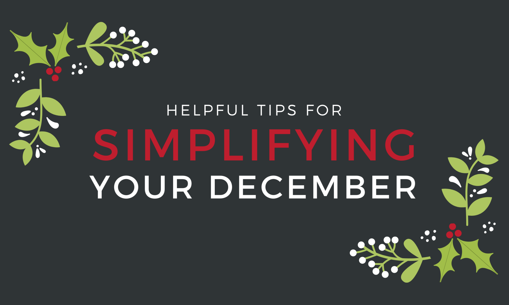 Helpful tips for simlifying your december.