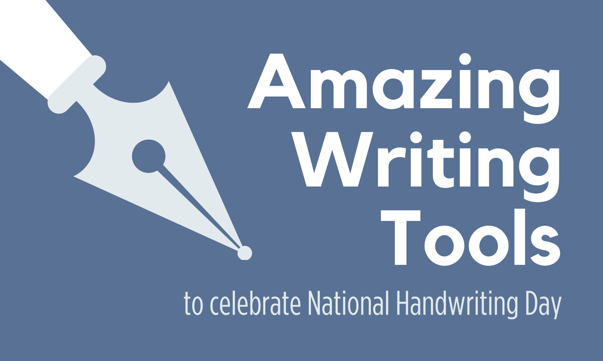 Amazing Writing Tools to celebrate national handwriting day