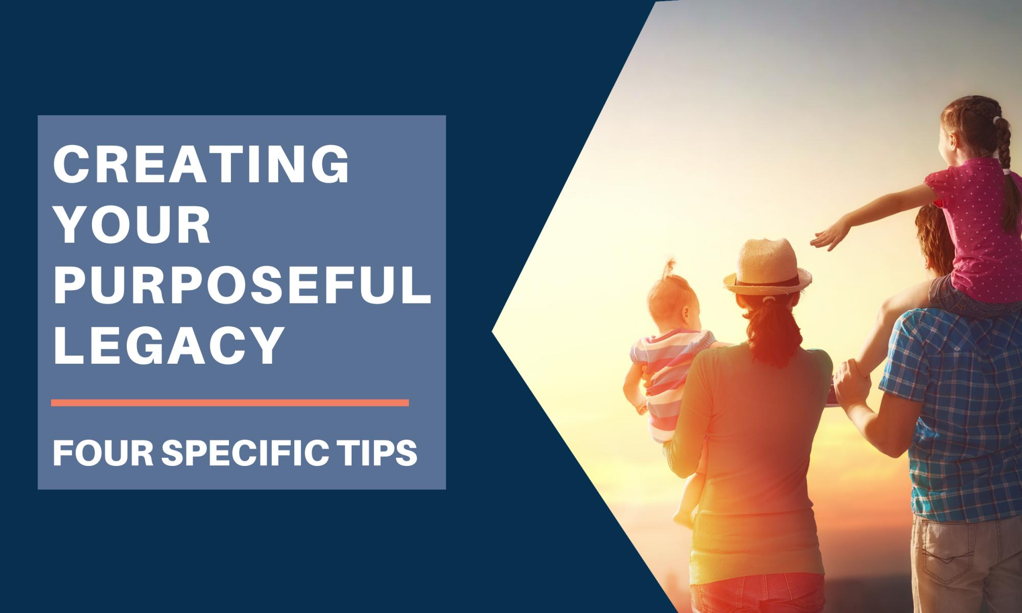 Creating Your Puirposeful Legacy