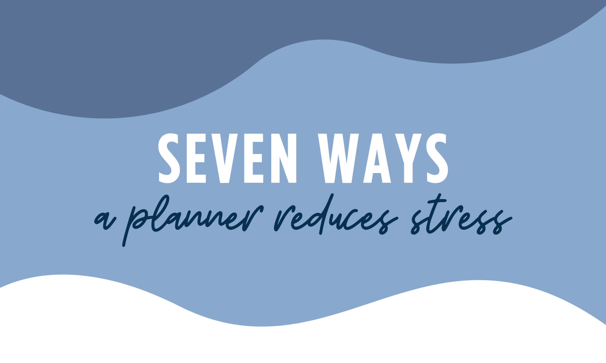 Seven Ways a Planner Reduces Stress