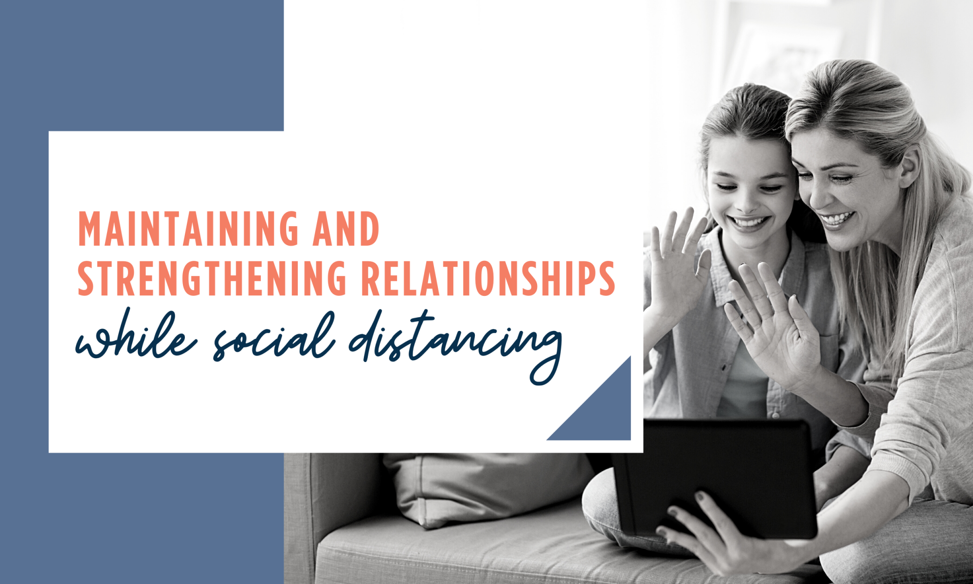 Maintaining and Strengthening Relationships