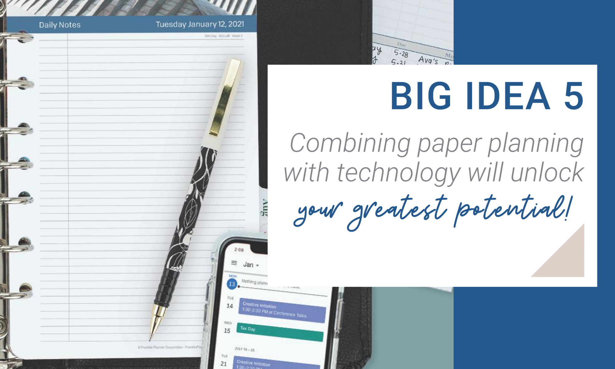 Big Idea 5. Combining paper planning with technology will unlock your greatest potential