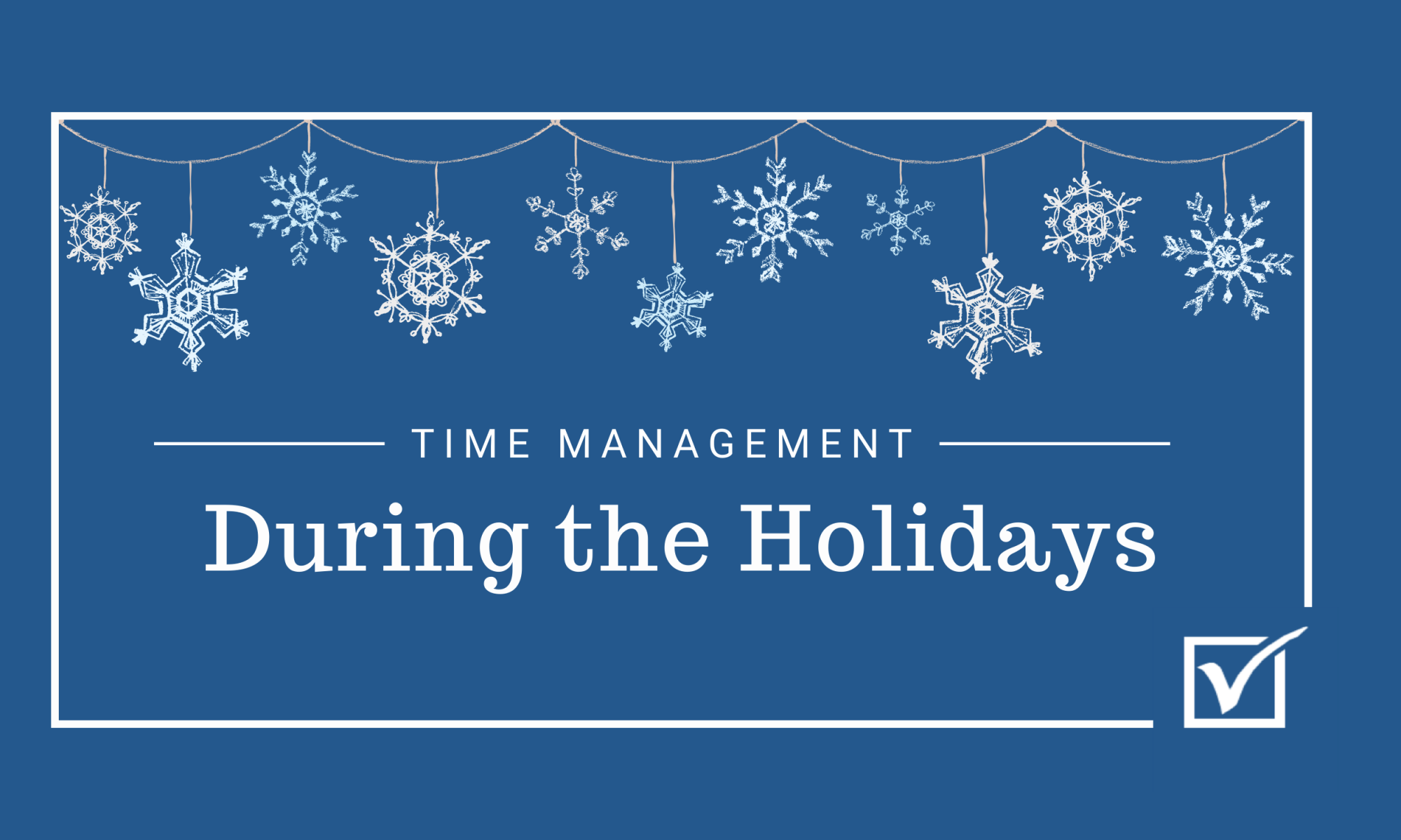 Time Management During the Holidays