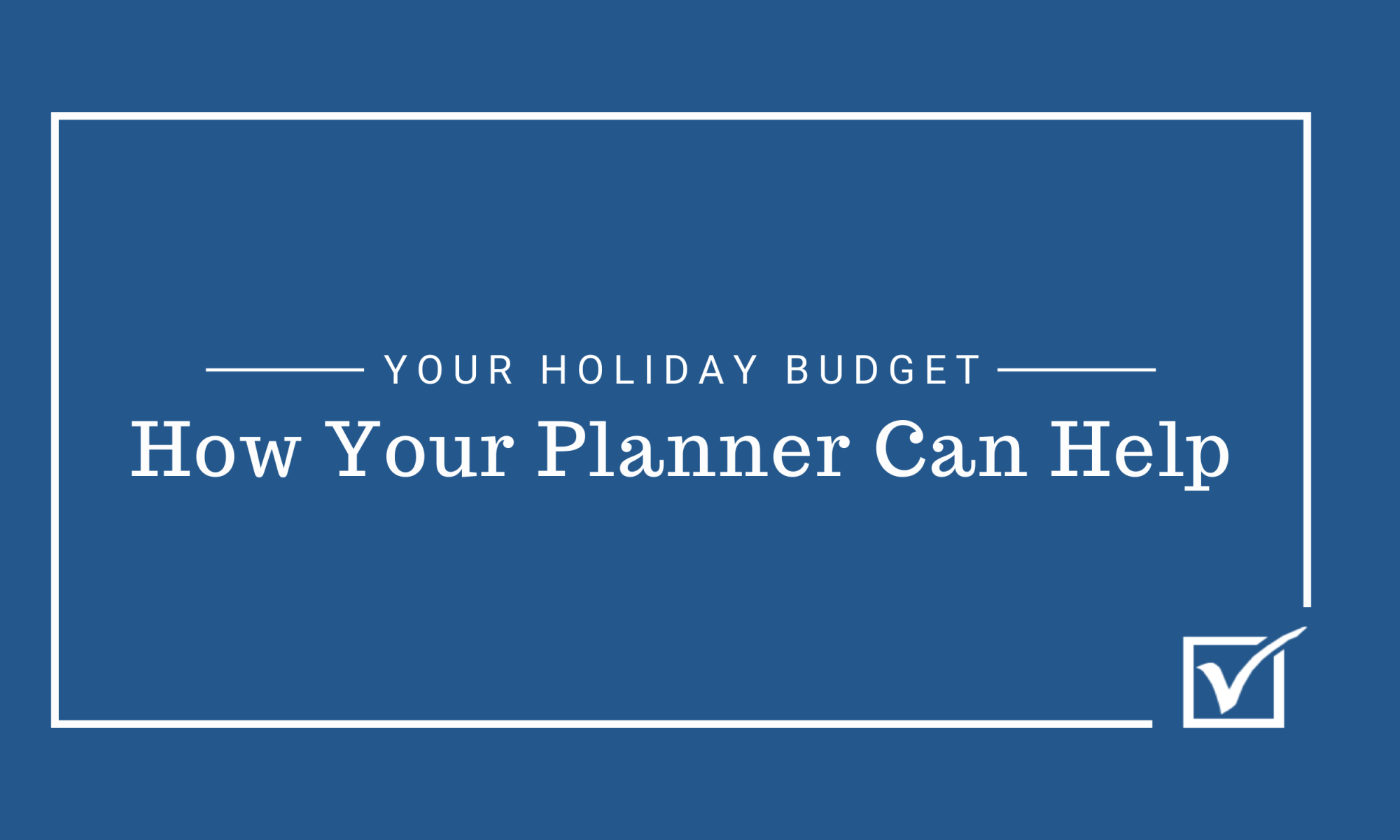 You Holiday Budget - How your planner can help