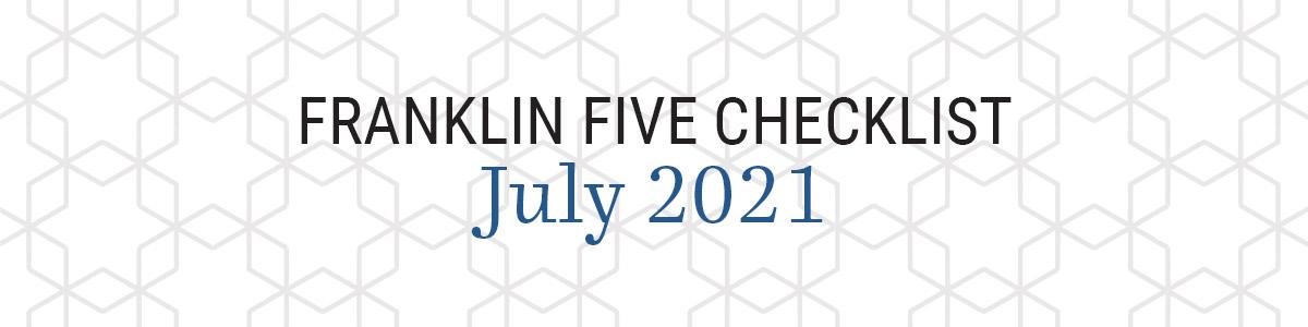 Franklin Five Checklist - July 2021