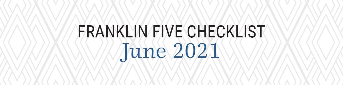 Franklin Five Checklist - June 2021