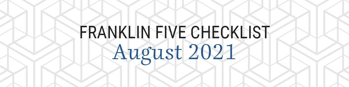 Franklin Five Checklist - August 2021