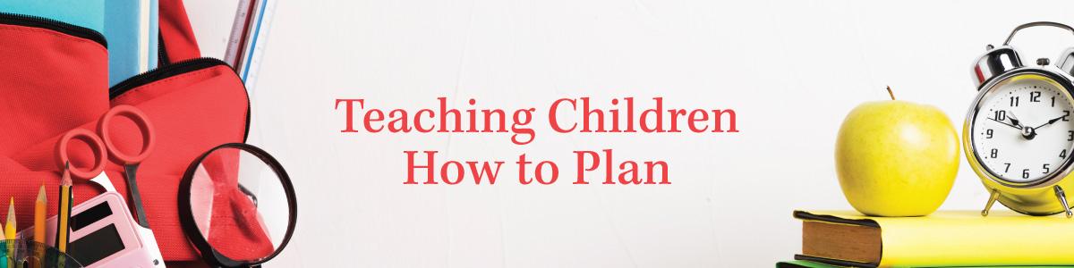 Teaching Children How to Plan