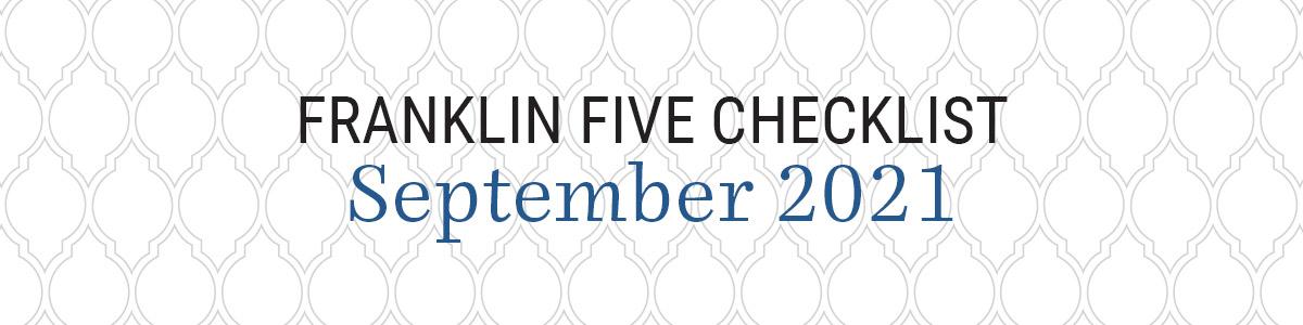 The Franklin Five Checklist - September 2021