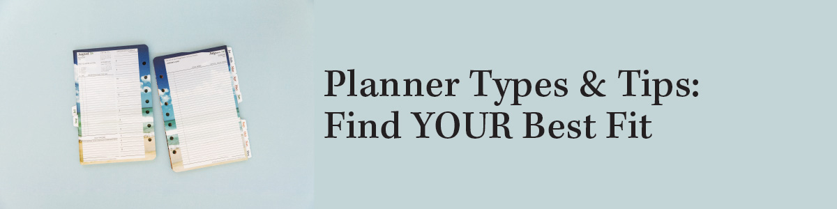 Planner Types & Tips