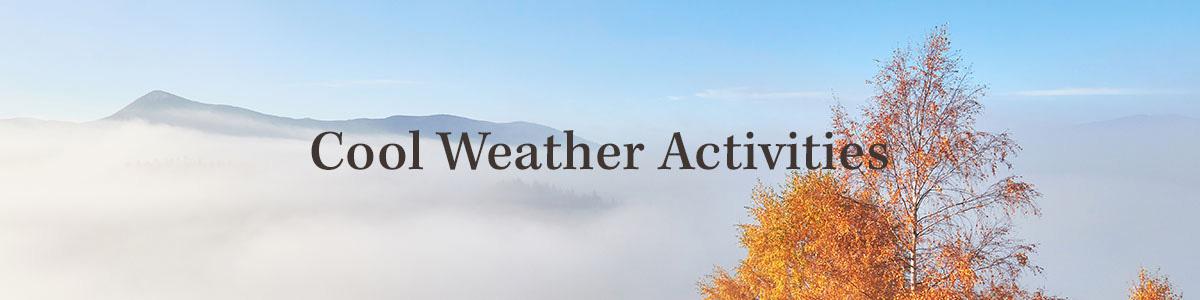 Cool Weather Activities